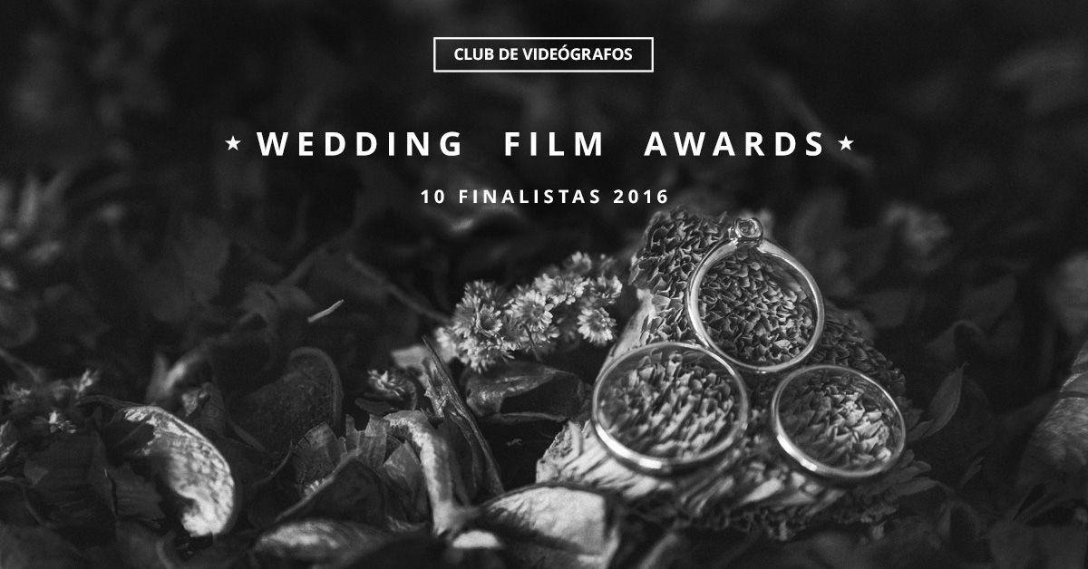Wedding Film Awards 2016. Nominación de finalistas